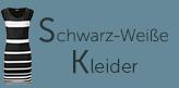 Schwarz-Weisse Kleider
